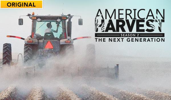 Watch American Harvest: Next Generation